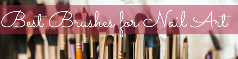 Best Nail Art Brushes