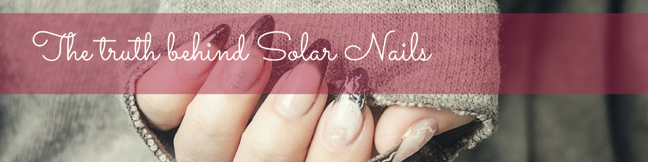 The truth behind Solar Nails