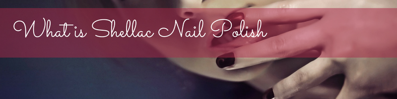 what-is-shellac-nail-polish